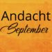 Andacht September
